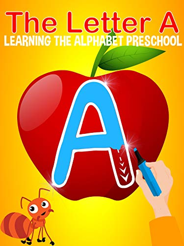 The Letter A - Learning The Alphabet ()