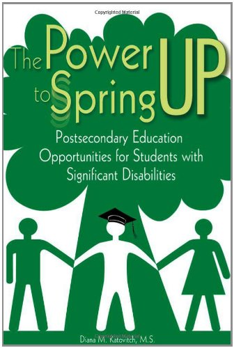 The Power to Spring Up: Postsecondary Education Opportunities for Students with Significant Disabilities