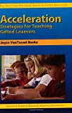 Acceleration Strategies for Teaching Gifted Learners (Practical Strategies in Gifted Education)