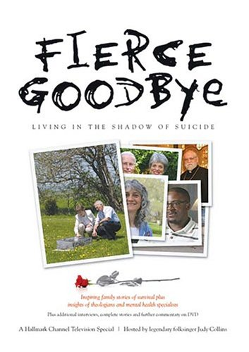 Fierce Goodbye: Living in the Shadow of Suicide by Vision Video
