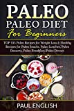 Paleo: Paleo Diet for beginners: TOP 333 Paleo Recipes for Weight Loss & Healthy Recipes for Paleo Snacks, Paleo Lunches, Paleo Desserts, Paleo Breakfast, ... Healthy Books, Paleo Slow Cooker Book 9)