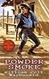 Powder Smoke, William Colt MacDonald, 0843956739