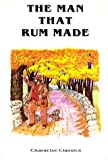 The Man That Rum Made, Editor-J. E. White; Editor-L. D. Avery-S, 1881545059
