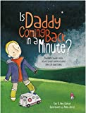 Download Is Daddy Coming Back in a Minute?: Explaining (sudden) death in words very young children can understand in PDF ePUB Free Online