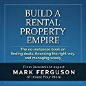 Build a Rental Property Empire: The No-Nonsense Book on Finding Deals, Financing the Right Way, and Managing Wisely Audiobook by Mark Ferguson Narrated by Kelly Rhodes