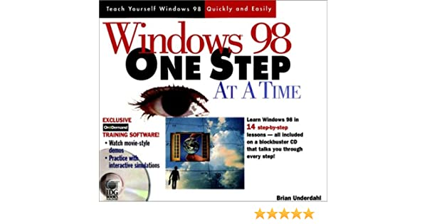 Windows 98 One Step at a Time: Brian Underdahl