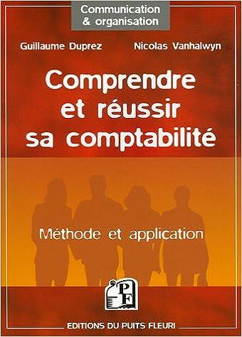 Livre gratuits Comprendre et réussir sa comptabilité : Méthode et application pdf ebook