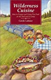 Wilderness Cuisine, Carole Latimer, 0899971148