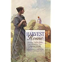 Harvest Home: Only Believe/Harvest of Love/The Applesauce War/Sunshine Harvest (Inspirational Romance Novella Collection)