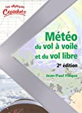 Météo du vol à voile et du vol libre - 2e édition
