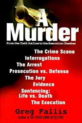 A Murder: From the Chalk Outline to the Execution Chamber
