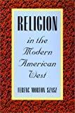 Religion in the Modern American West, Ferenc Morton Szasz, 0816522456