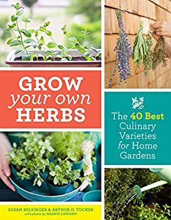 Book Cover: Grow Your Own Herbs: The 40 Best Culinary Varieties for Home Gardens