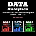 Data Analytics: Ultimate Guide to Understanding How to Read Data 3 in 1 Audiobook by Charles Jensen Narrated by Judy Rounda