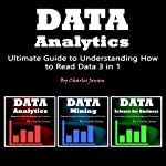 Data Analytics: Ultimate Guide to Understanding How to Read Data 3 in 1 | Charles Jensen