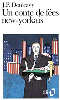 Un conte de fées new-yorkais par Donleavy
