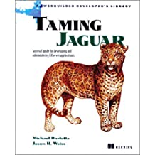 Taming Jaguar: Survival Guide for Developing and Administering Easerver Applications
