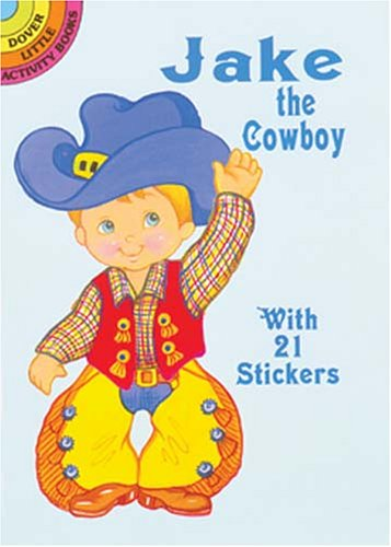 Jake the Cowboy: With 21 Stickers (Dover Little Activity Books Paper Dolls) pdf epub