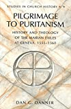 img - for Pilgrimage to Puritanism: History and Theology of the Marian Exiles at Geneva, 1555-1560 (Studies in Church History) book / textbook / text book