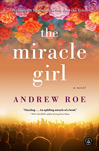 The Miracle Girl A Novel Kindle Edition By Andrew Roe Literature