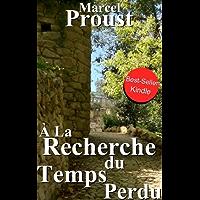 À la recherche du temps perdu (édition Intégrale, tous les volumes) (French Edition)