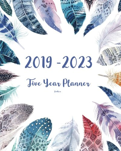 (2019-2023 Feathers Five Year Planner: 60 Months Planner and Calendar,Monthly Calendar Planner, Agenda Planner and Schedule Organizer, Journal Planner ... years (5 year calendar/5 year diary/8 x 10))