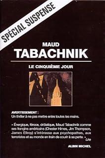 Le cinquième jour : roman, Tabachnik, Maud
