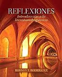 Reflexiones : Introducciòn a la literatura Hispànica, Rodriguez, Rodney T., 0205103731