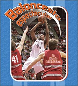 Baloncesto Espectacular (Deportes Para Principiantes) (Spanish Edition): Bobbie Kalman, John Crossingham: 9780778786375: Amazon.com: Books