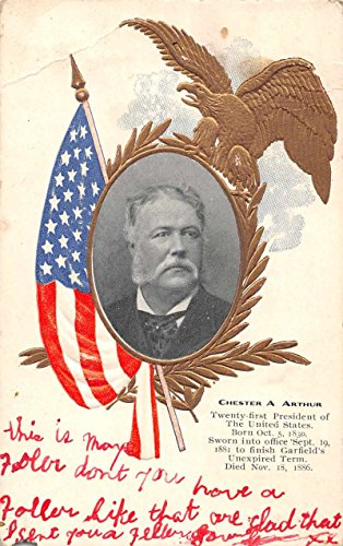 President Chester A Arthur Flag and Eagle Patriotic Antique Postcard J56668
