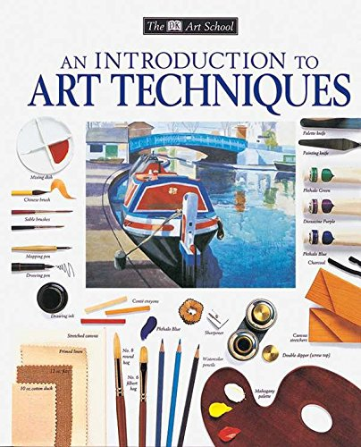 DK Art School: An Introduction to Art Techniques (DK Art School)