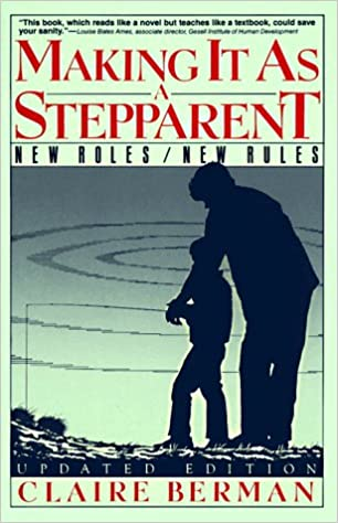 Book Making It as a Stepparent: New Roles/New Rules