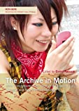 img - for The Archive in Motion book / textbook / text book