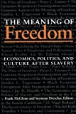 img - for The Meaning Of Freedom: Economics, Politics, and Culture after Slavery (Pitt Latin American Series) book / textbook / text book