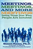 Meetings, Meetings, and More Meetings: Getting Things Done When People Are Involved