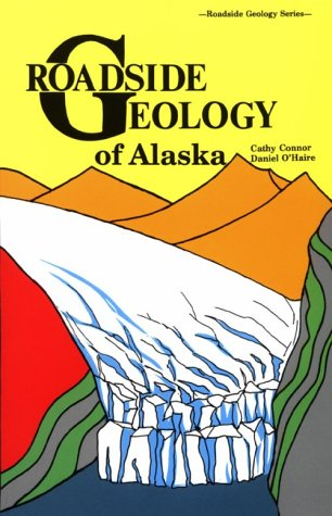 roadside-geology-of-alaska-roadside-geology-series
