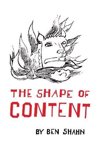 The Shape of Content (Charles Eliot Norton Lectures) by Shahn, Ben published by Harvard University Press (1992)