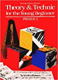 Bastien Theory and Technic Young Beginner – Primer A