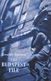 Front cover for the book The Budapest File by George Szirtes