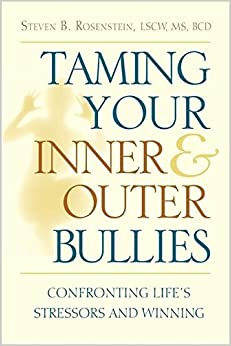 Book Taming Your Inner and Outer Bullies: Confronting Life's Stressors and Winning