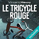 Le tricycle rouge | Vincent Hauuy