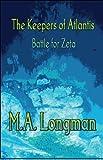 The Keepers of Atlantis, M. A. Longman, 1615828427