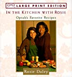 img - for In the Kitchen With Rosie: Oprah's Favorite Recipes book / textbook / text book