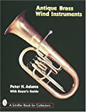 img - for Antique Brass Wind Instruments: Identification and Value Guide (Schiffer Book for Collectors) book / textbook / text book