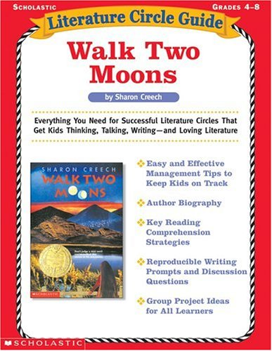 Literature Circle Guide: Walk Two Moons: Everything You Need for Successful Literature Circles That Get Kids Thinking, Talking, Writing—and Loving Literature (Literature Circle Guides)
