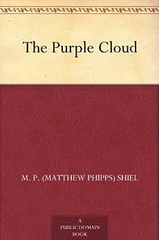 The Purple Cloud by [Shiel, M. P. (Matthew Phipps)]