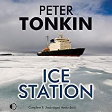 Ice Station Audiobook by Peter Tonkin Narrated by Michael Tudor Barnes