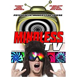 Mindless TV - Psychedelic Imagery for Losers