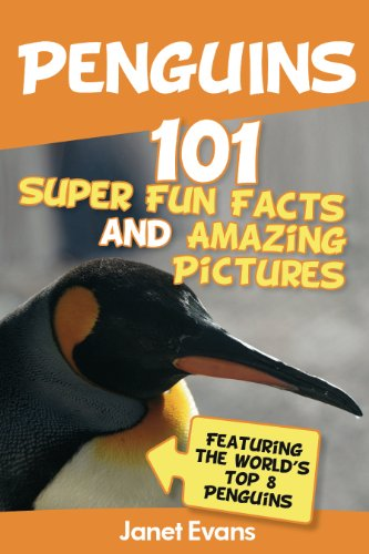 Penguins: 101 Fun Facts & Amazing Pictures (Featuring