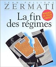 La fin des régimes par Jean-Philippe Zermati